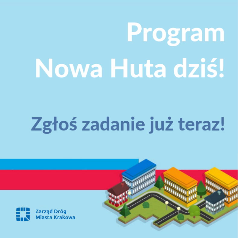 Zgłoś zadanie do programu Nowa Huta dziś!