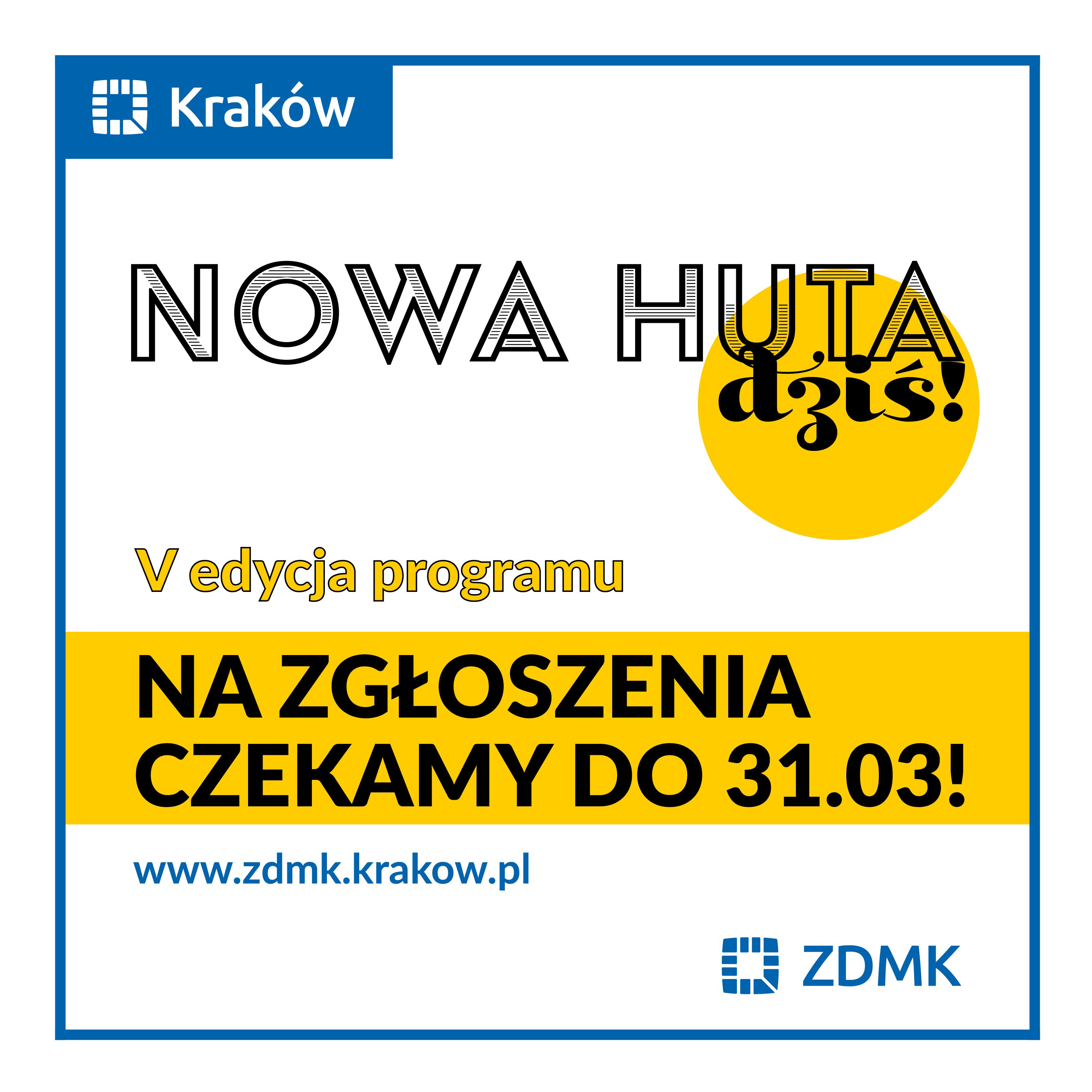 Do 31 marca zgłoś zadanie w programie Nowa Huta dziś!