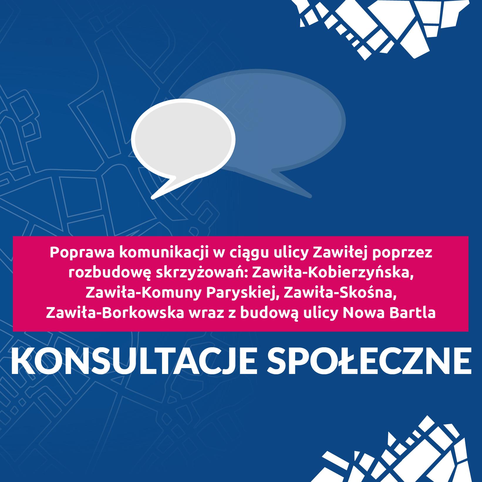 Konsultacje społeczne powstającej koncepcji dla ul. Zawiłej i Nowej Bartla